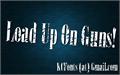 Thumbnail for Load Up On Guns
