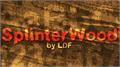 Thumbnail for SplinterWood